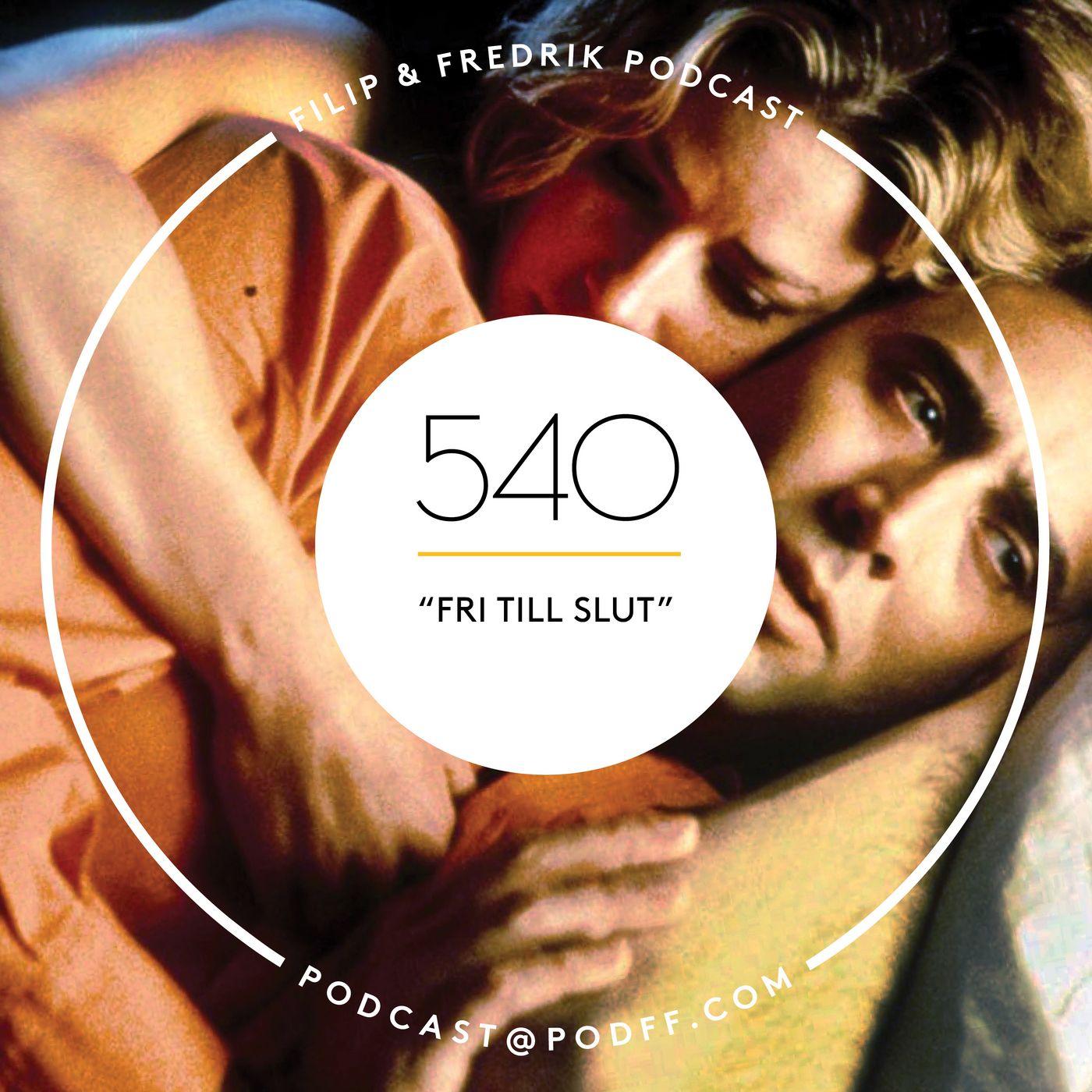 """540. """"Fri till slut"""""""