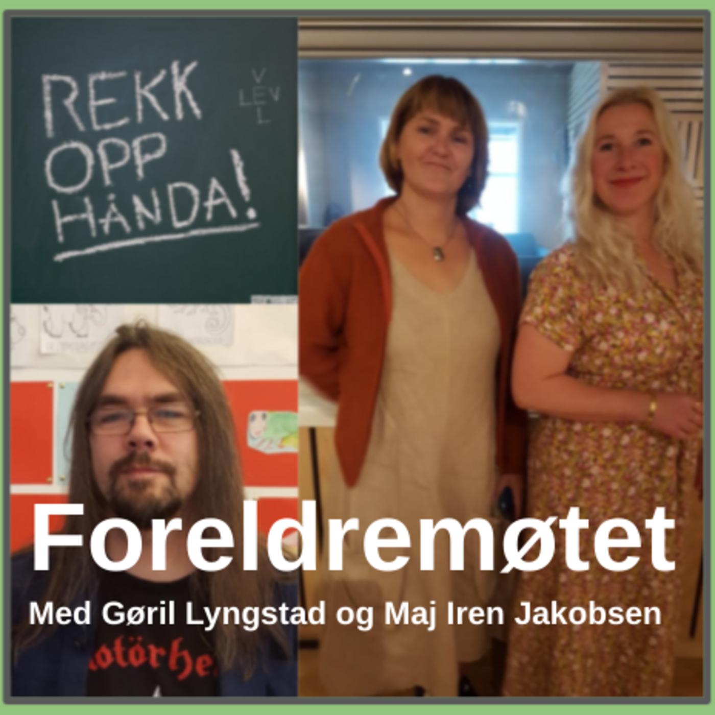 Det gode foreldremøtet med Gøril Lyngstad og Maj Iren Jakobsen