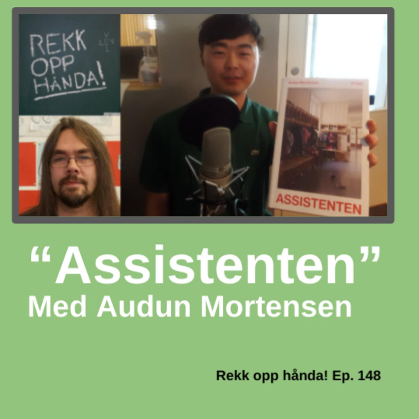 Assistenten - med Audun Mortensen