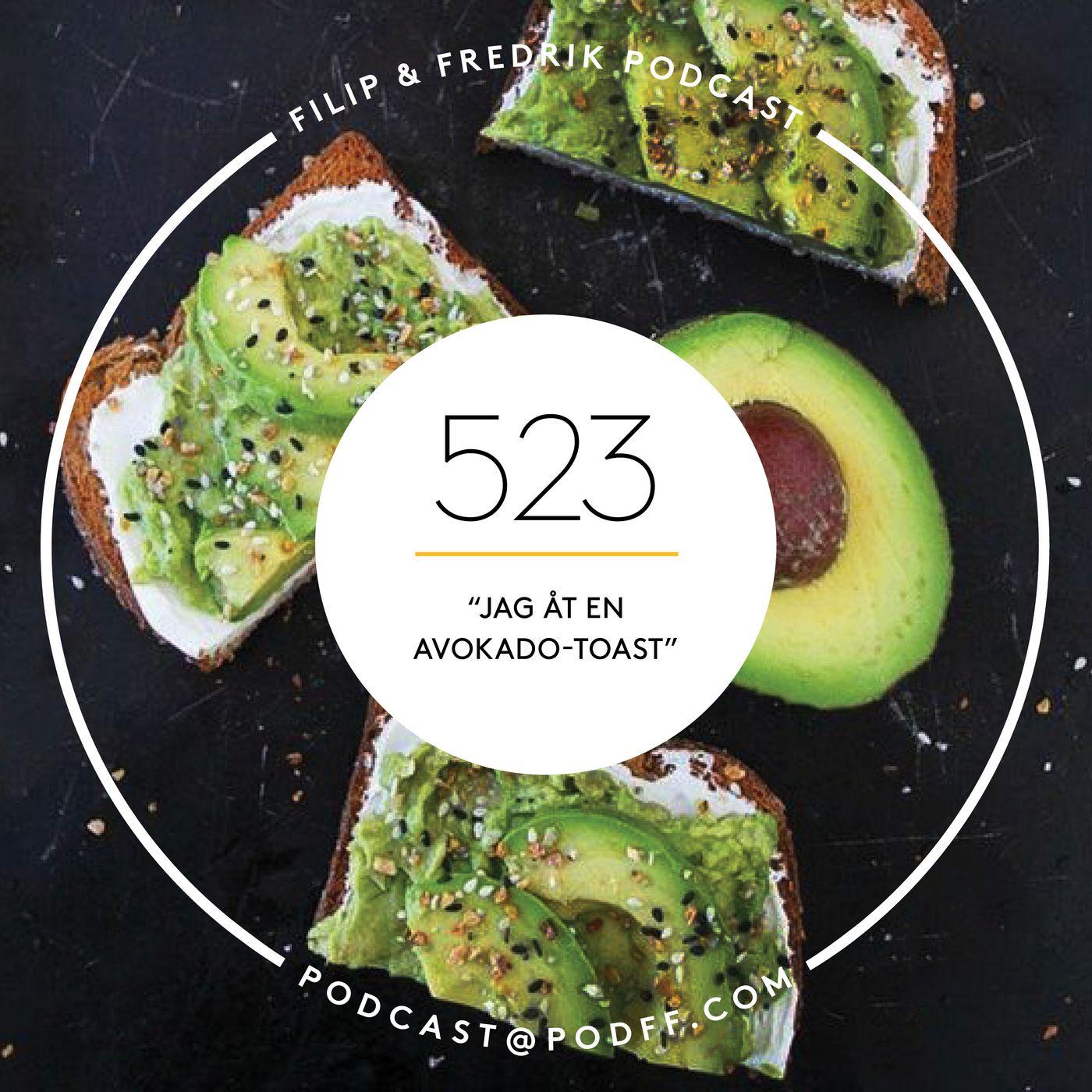 """523. """"Jag åt en avokado-toast"""""""