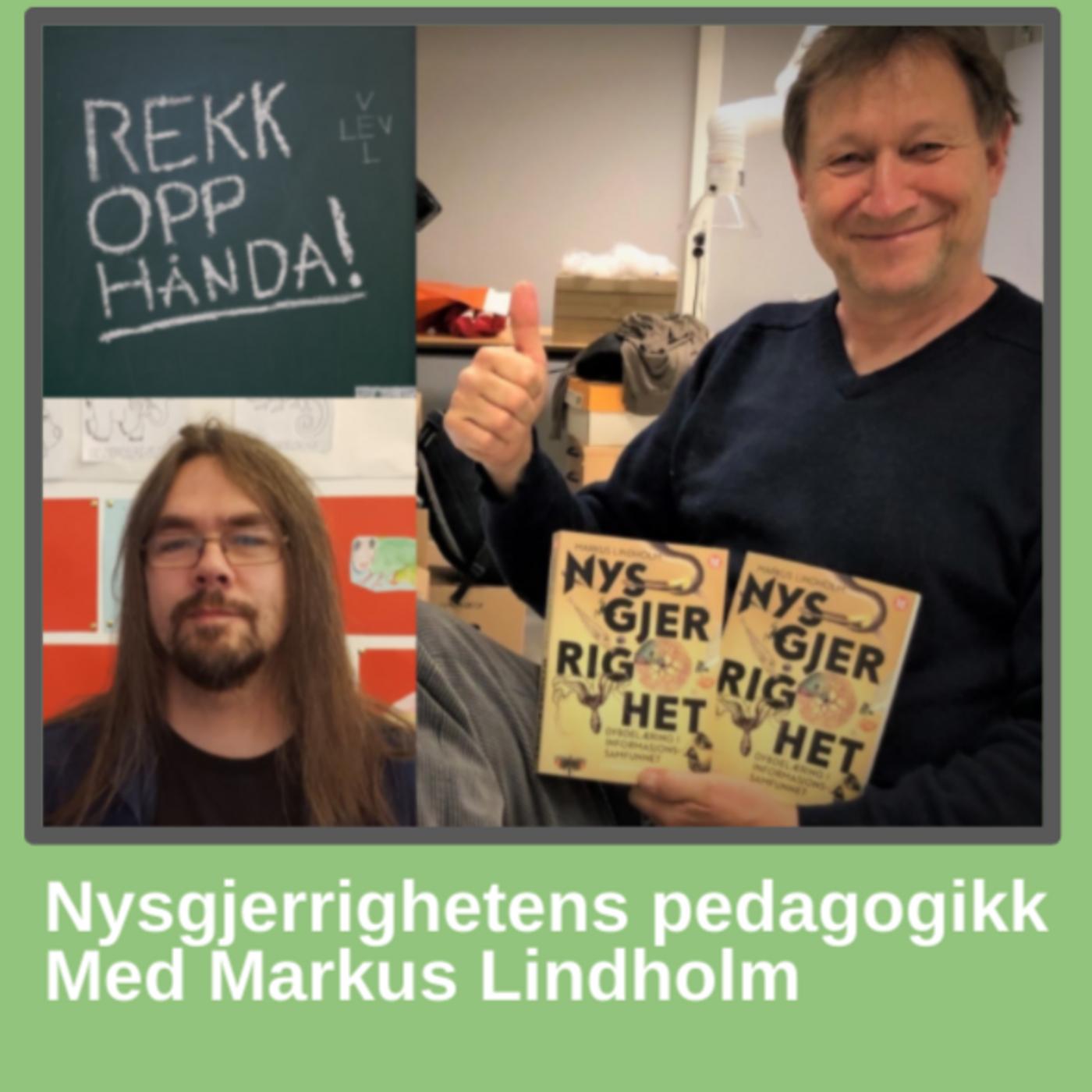 Nysgjerrighetens pedagogikk med Markus Lindholm