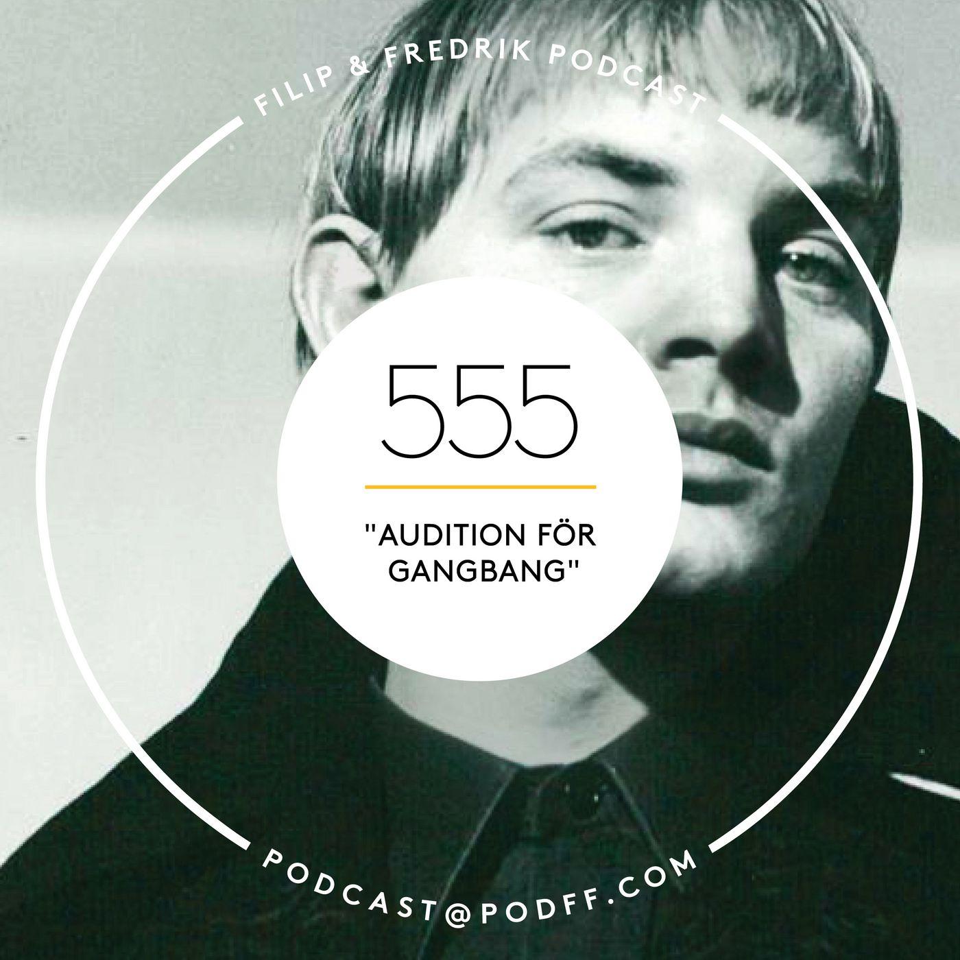 """555. """"Audition för gangbang"""""""