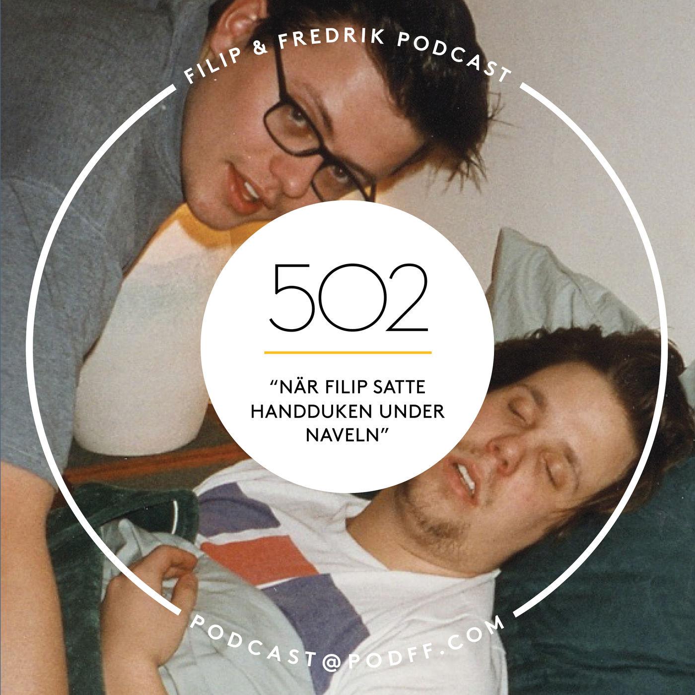 """502. """"När Filip satte handduken under naveln"""""""