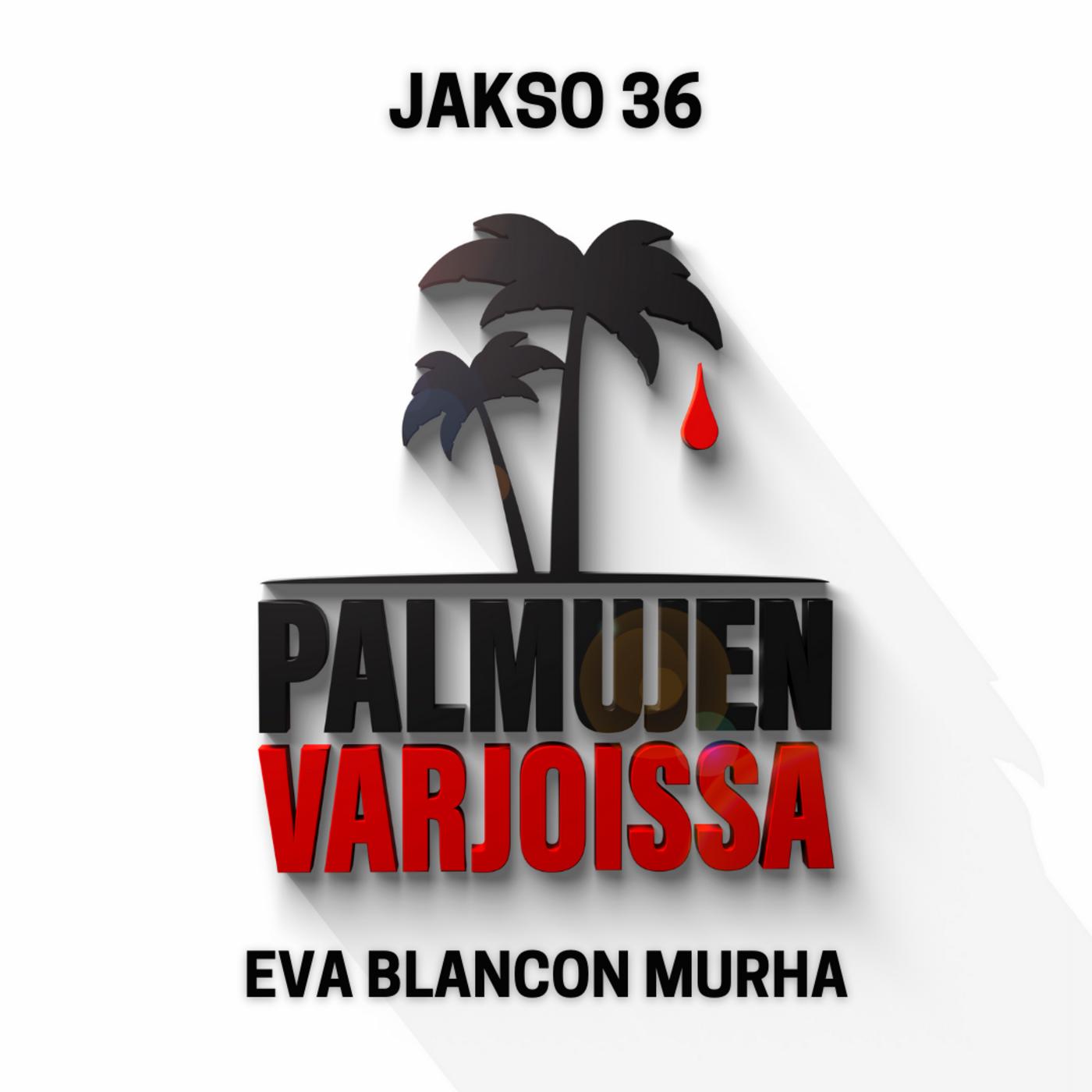 36. Eva Blancon murha