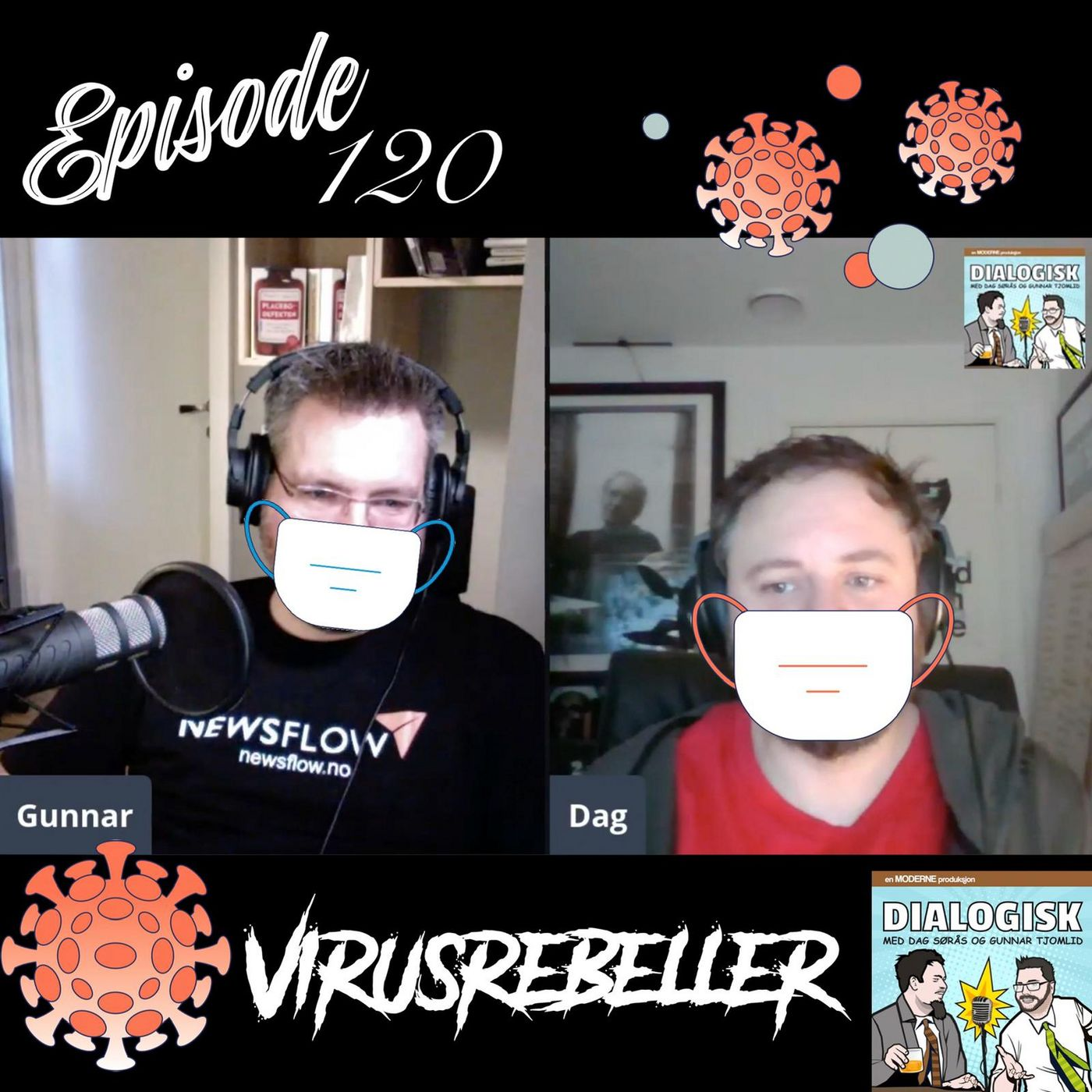 Episode 120: Virusrebeller