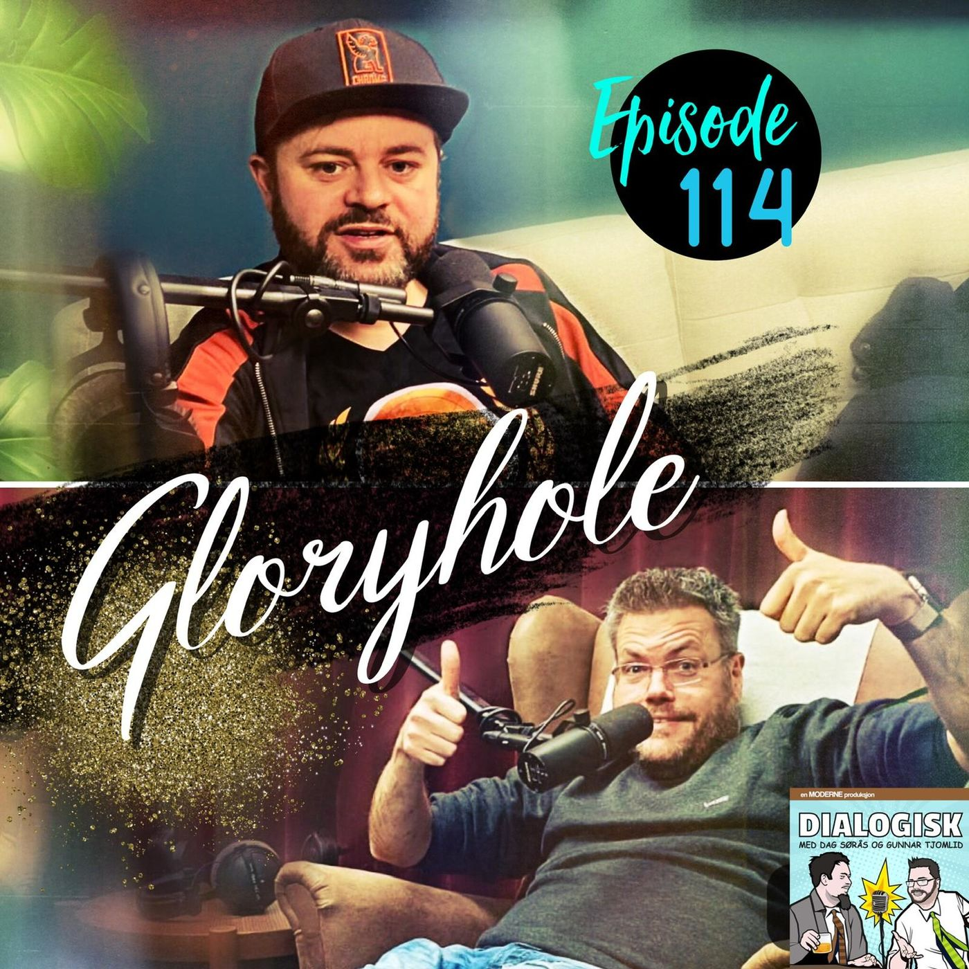 Episode 114: Gloryhole
