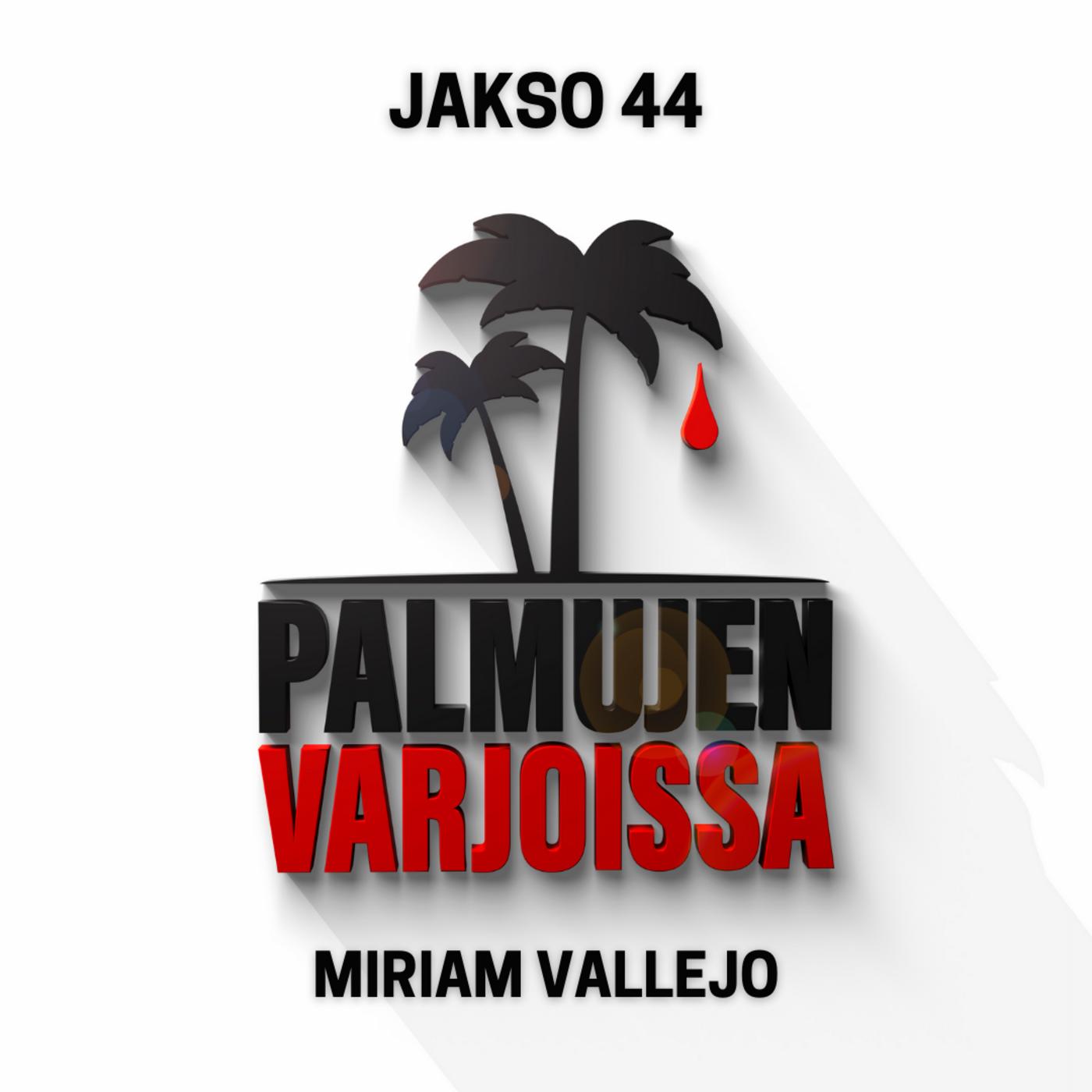 44: Miriam Vallejo