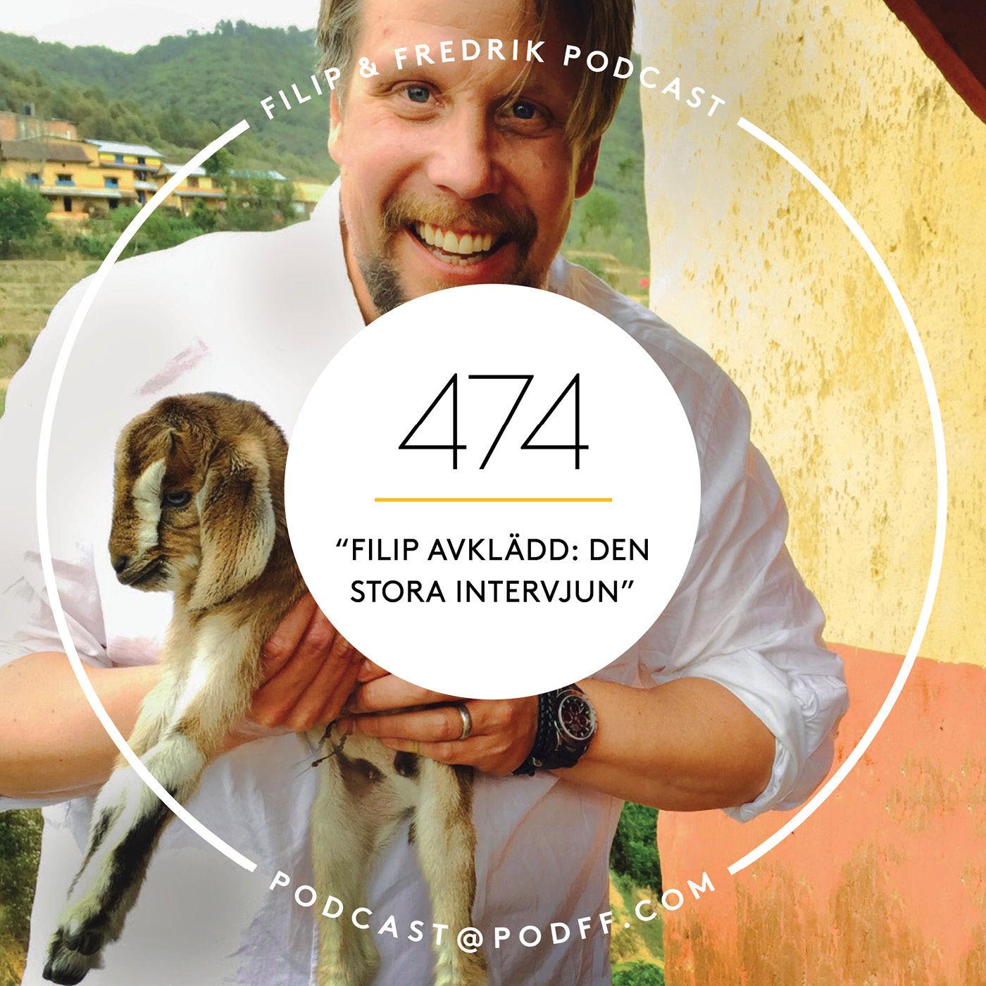 """474. """"Filip avklädd: den stora intervjun"""""""