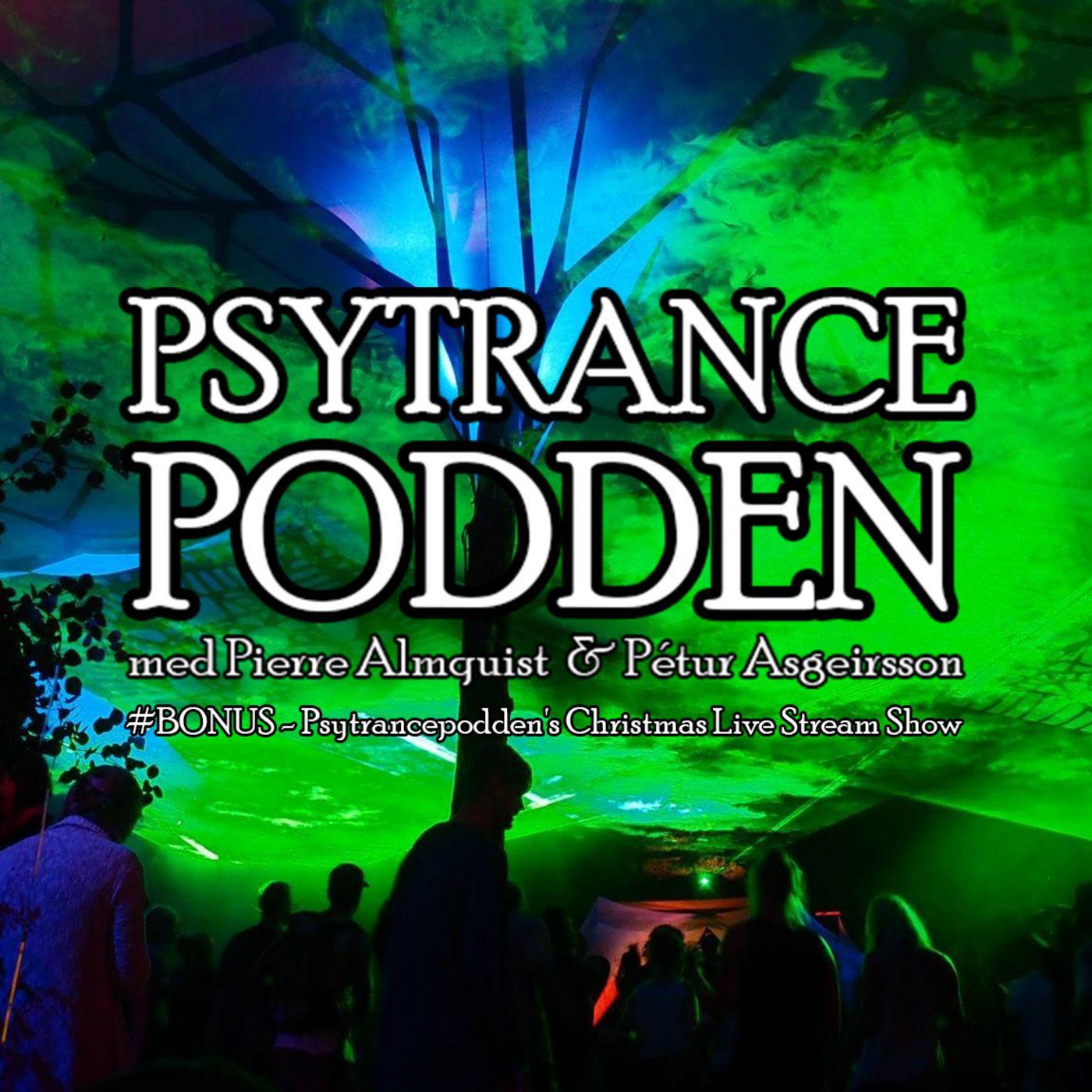 #BONUS - Psytrancepodden's Christmas Live Stream Show 2020