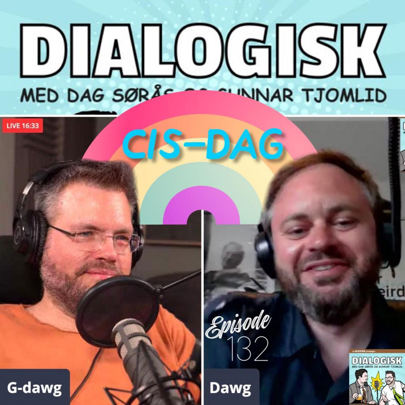 Episode 132: Cis-Dag