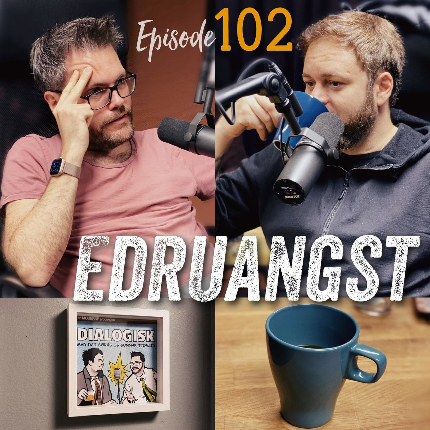 Episode 102: Edruangst