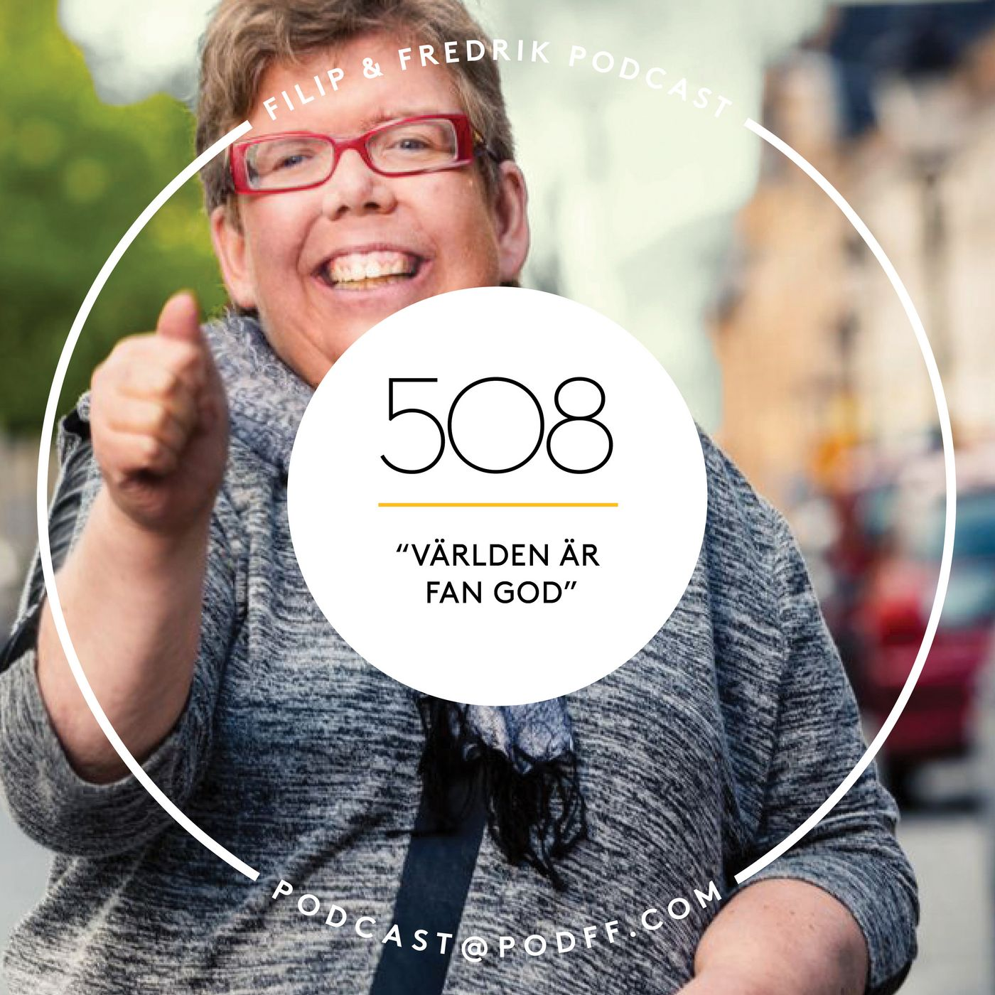 """508. """"Världen är fan god"""""""