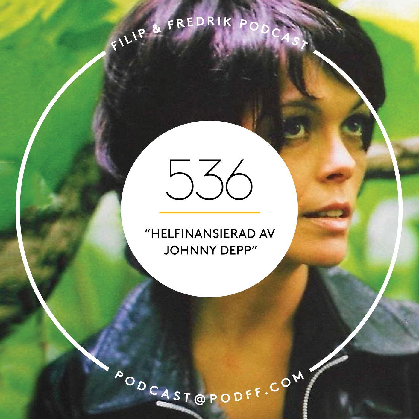 """536. """"Helfinansierad av Johnny Depp"""""""