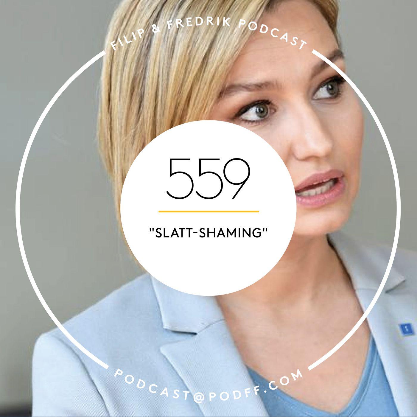 """559. """"Slatt-shaming"""""""