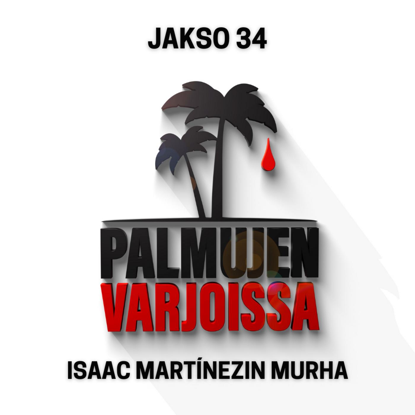 34: Isaac Martinezin murha