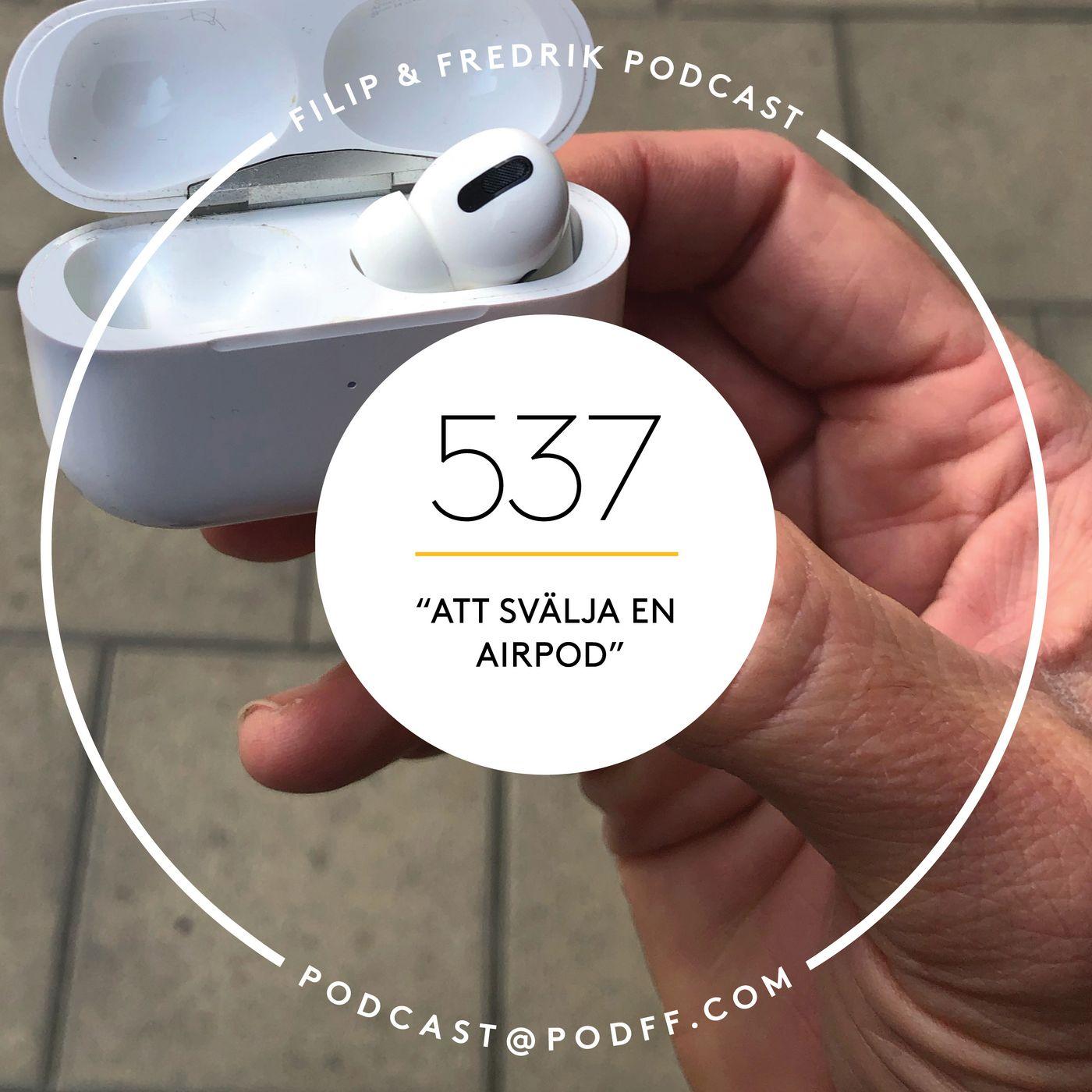 """537. """"Att svälja en AirPod"""""""