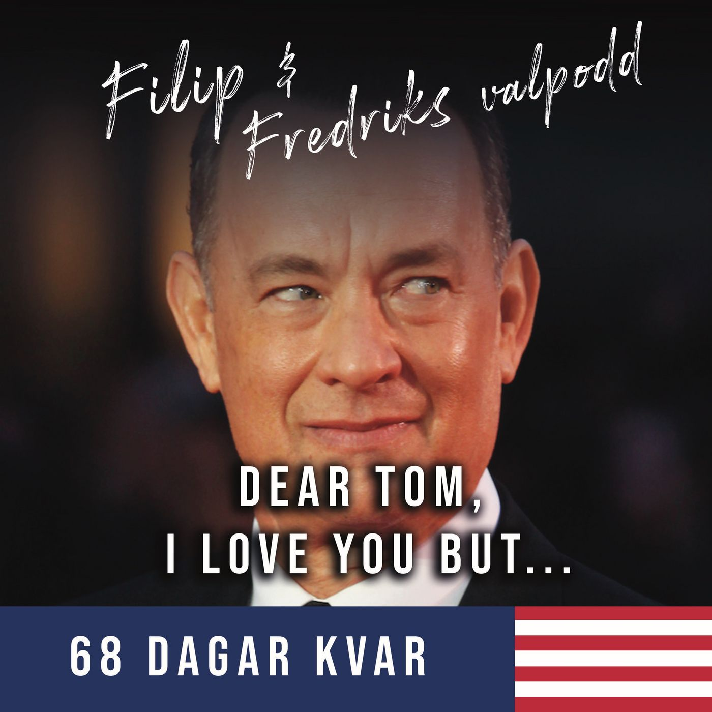 "68 dagar kvar: ""Dear Tom, I love you but..."""
