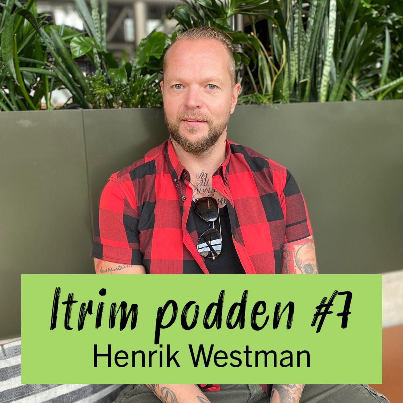 #7: Henrik Westman, han som testade av en slump och gick ner 25kg