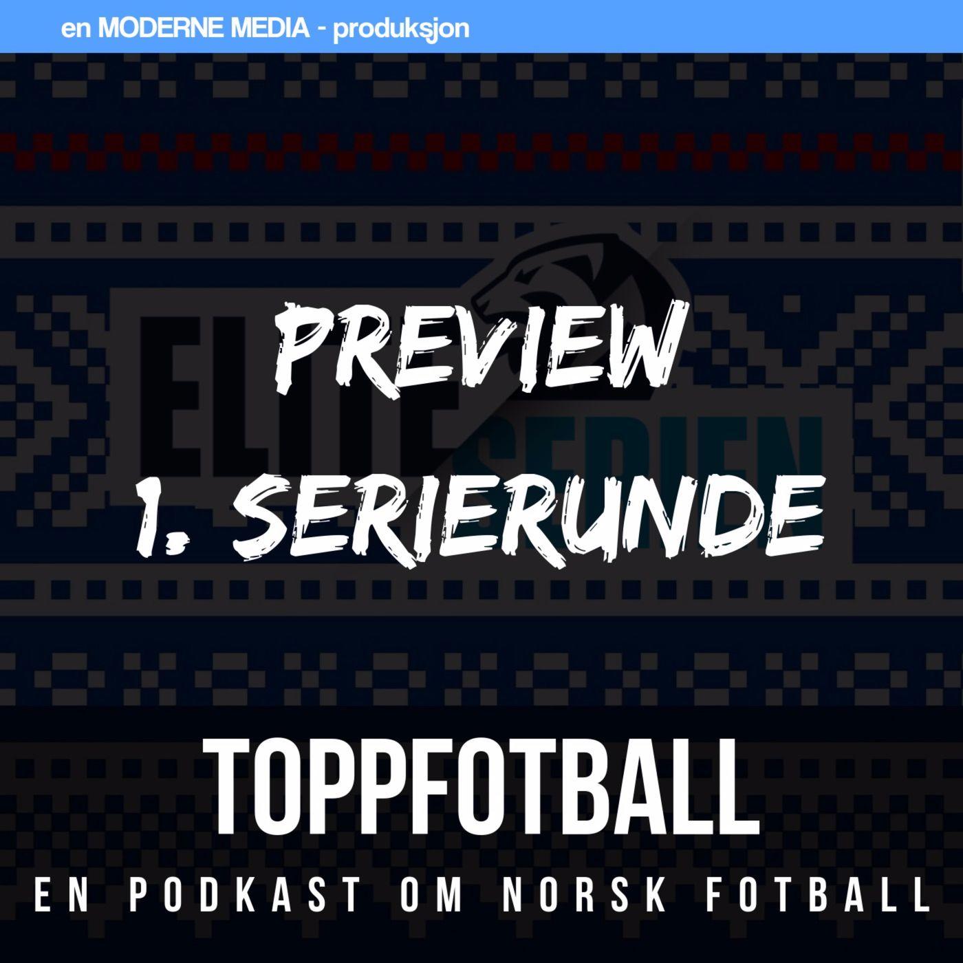 Episode 125 - Preview til 1. serierunde i Eliteserien 2019