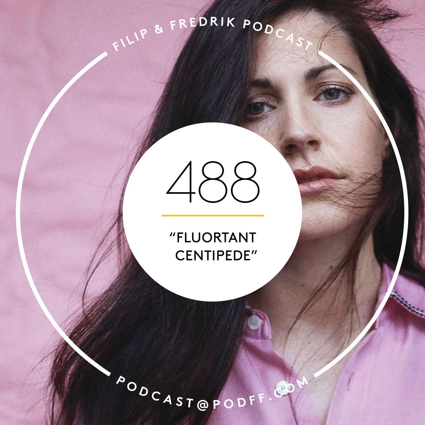 """488. """"Fluortant Centipede"""""""