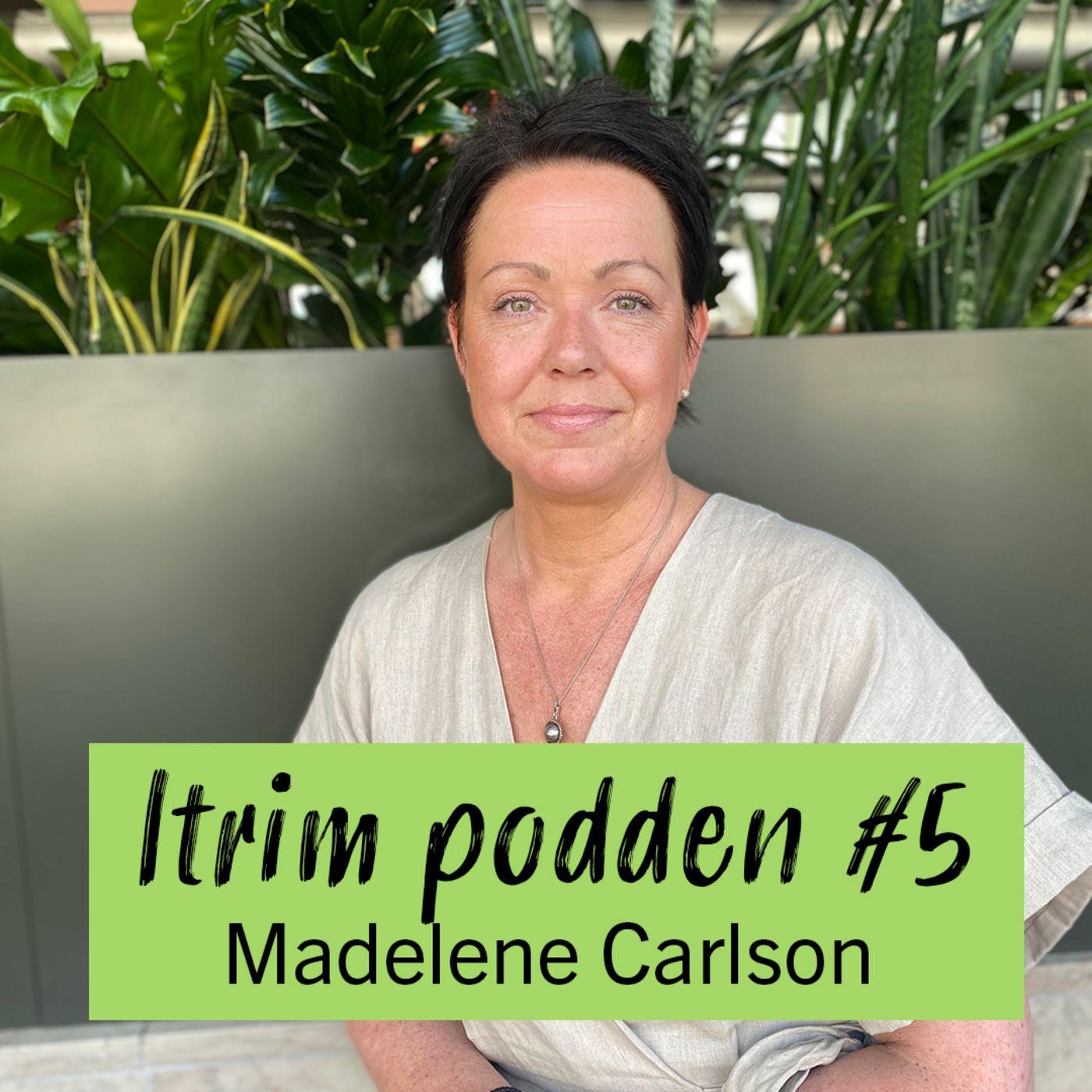 #5: Madelene Carlson, hon som gjort det på riktigt