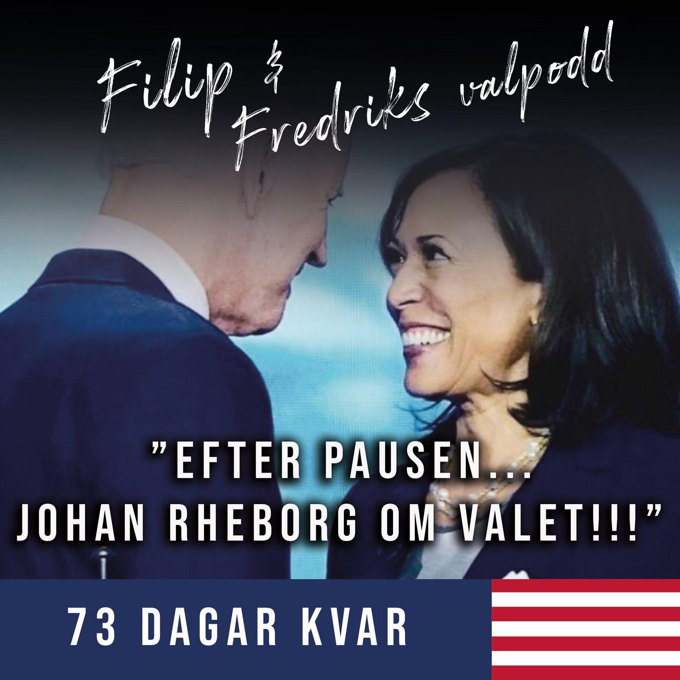 73 dagar kvar: Efter pausen... Johan Rheborg om valet!!!