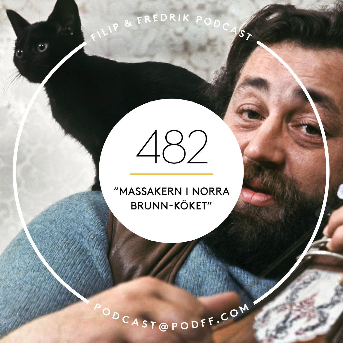 """482. """"Massakern i Norra Brunn-köket"""""""